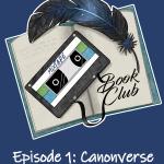 Episode 1: Canonverse